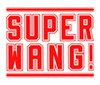SUPER WANG!